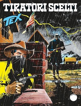 Tex n. 638: Tiratori scelti
