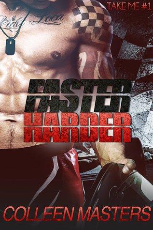 Faster Harder (Take Me..., #1)