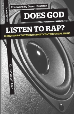 Does God Listen to Rap?: Christians and the World's Most Controversial Music