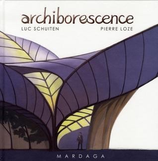 Archiborescence par Luc Schuiten, Pierre Loze, Gauthier Chapelle, Fabrice Wagner