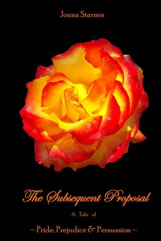 The Subsequent Proposal: A Tale of Pride, Prejudice & Persuasion