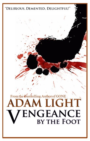 Vengeance By The Foot by Adam   Light