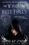 For Whom The Bell Tolls (Vlad Dracula, #1) by Shane K.P. O'Neill