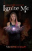 Ignite Me (Shatter Me, #3) by Tahereh Mafi