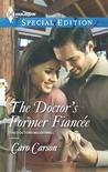 The Doctor's Former Fiancee (Doctors MacDowell, #2)