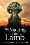 The Making of the Lamb by Robert Harley Bear