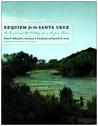 Requiem for the Santa Cruz: An Environmental History of an Arizona River