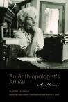 An Anthropologist's Arrival: A Memoir