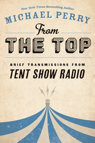 From the Top: Brief Transmissions from Tent Show Radio
