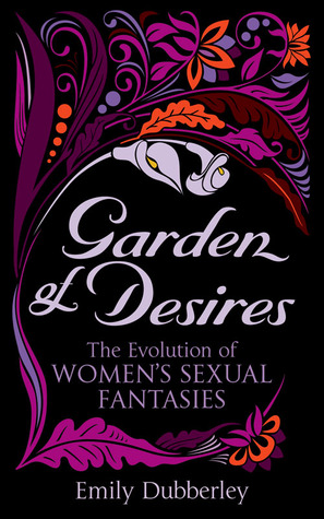 Garden of Desires: The Evolution of Women's Sexual Fantasies