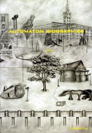 Automaton Biographies by Larissa Lai