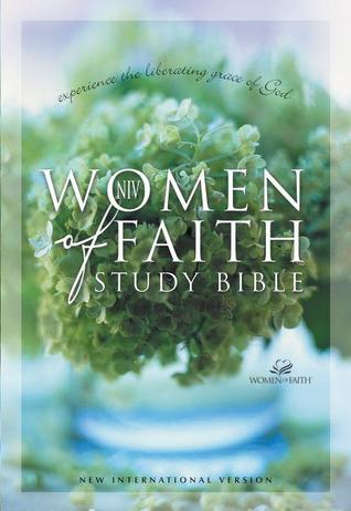 Niv Women Of Faith Study Bible Experience The Liberating Grace Of