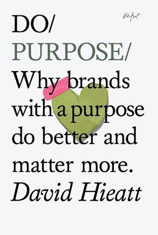 Do Purpose by David Hieatt