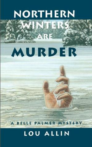 Northern Winters Are Murder (Belle Palmer, #1)