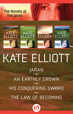 The novels of the jaran: jaran / an earthly crown / his conquering sword / the law of becoming by Kate Elliott
