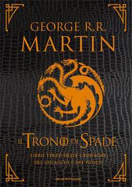 Il Trono di Spade: Libro terzo delle cronache del ghiaccio e del fuoco
