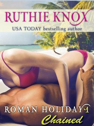 Chained(Roman Holiday 1)