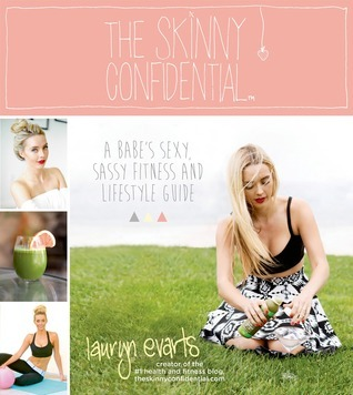 The Skinny Confidential: A Babe's Sexy, Sassy Fitness and Lifestyle Guide