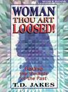 Woman, Thou Art Loosed! : Healing the Wounds of the Past--Workbook