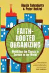 Faith-Rooted Organizing by Alexia Salvatierra
