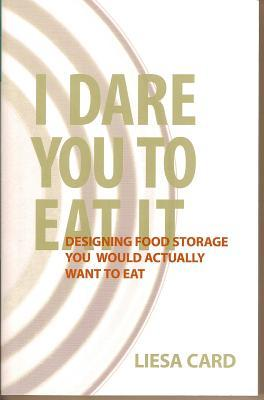 I dare you to eat it designing food storage you would actually want 6327795 forumfinder Images