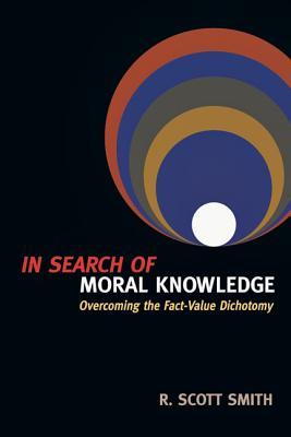 In Search of Moral Knowledge: Overcoming the Fact-Value Dichotomy (ePUB)