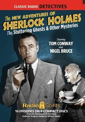 The New Adventures of Sherlock Holmes: Stuttering Ghosts & Other Mysteries