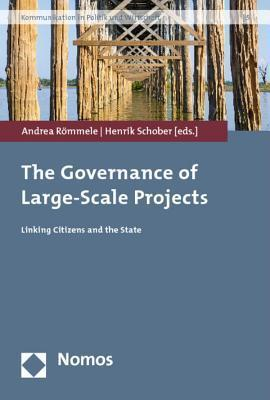 The Governance of Large-Scale Projects: Linking Citizens and the State