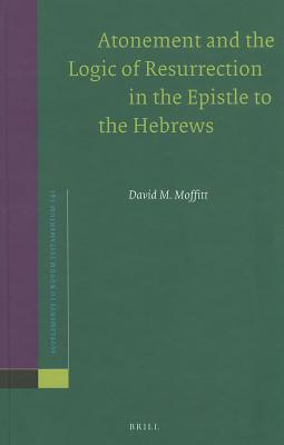 Atonement and the Logic of Resurrection in the Epistle to the Hebrews