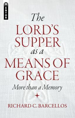 The Lord's Supper as a Means of Grace: More Than a Memory