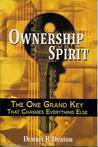 Ownership Spirit: The One Grand Key That Changes Everything Else