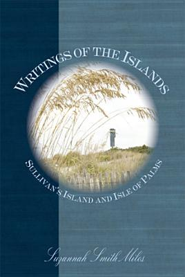 Writings of the Islands:: Sullivan's Island and Isle of Palms
