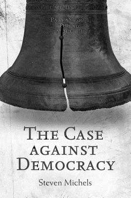 The Case Against Democracy