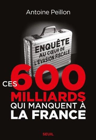 Ces 600 milliards qui manquent à la France par Antoine Peillon