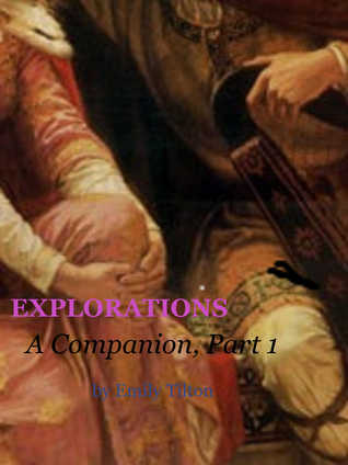 Explorations: A Companion to the Series, Volume 1 (Explorations Companions, #1)