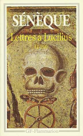 Lettres à Lucilius : 1 à 29 : livres I à III