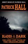Blades in the Dark: Tah Ansenta Mas'plu (The Long Lost Tales of the Dragonlands #1.2)