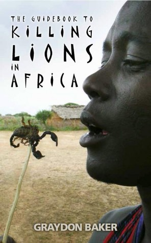 The Guidebook To Killing Lions in Africa