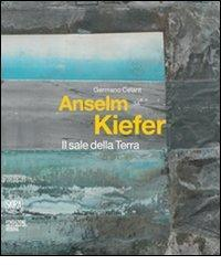 Anselm Kiefer: Il sale della terra