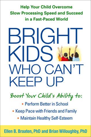 Bright Kids Who Can't Keep Up by Ellen B. Braaten