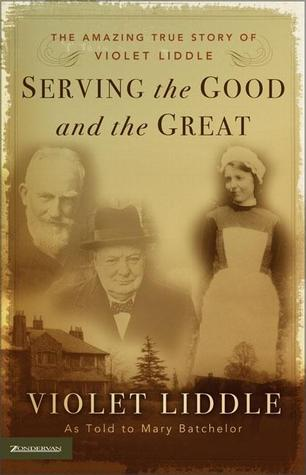 Serving the Good and the Great: The Amazing True Story of Violet Liddle