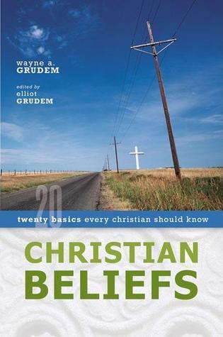 Christian Beliefs by Wayne A. Grudem