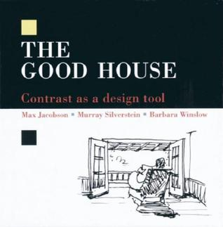 The Good House: Contrast as a Design Tool