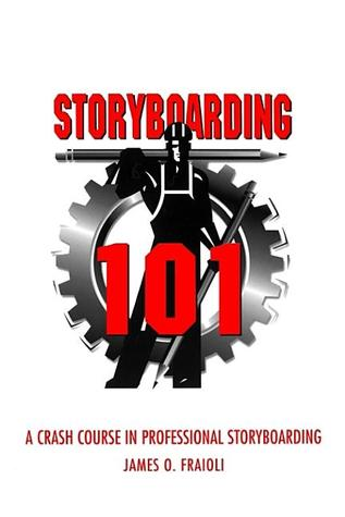 Storyboarding 101 by James O. Fraioli