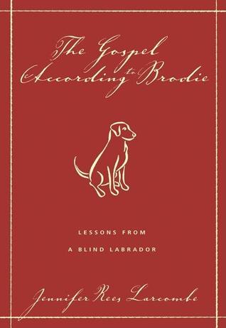 The Gospel According to Brodie: Lessons from a Blind Labrador