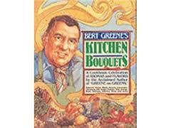 Bert Greene's Kitchen bouquets: A cookbook of favored aromas and flavors