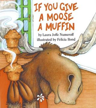 If You Give a Moose a Muffin by Laura Joffe Numeroff