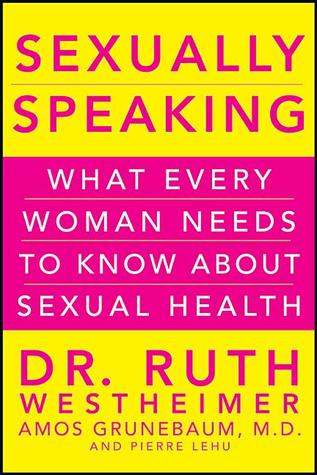 Sexually Speaking by Ruth Westheimer