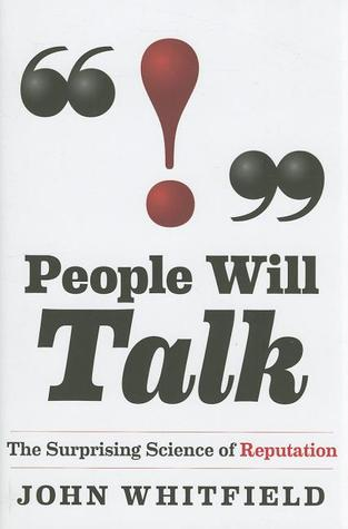 People Will Talk: The Surprising Science of Reputation
