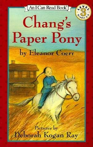 Chang's Paper Pony by Eleanor Coerr